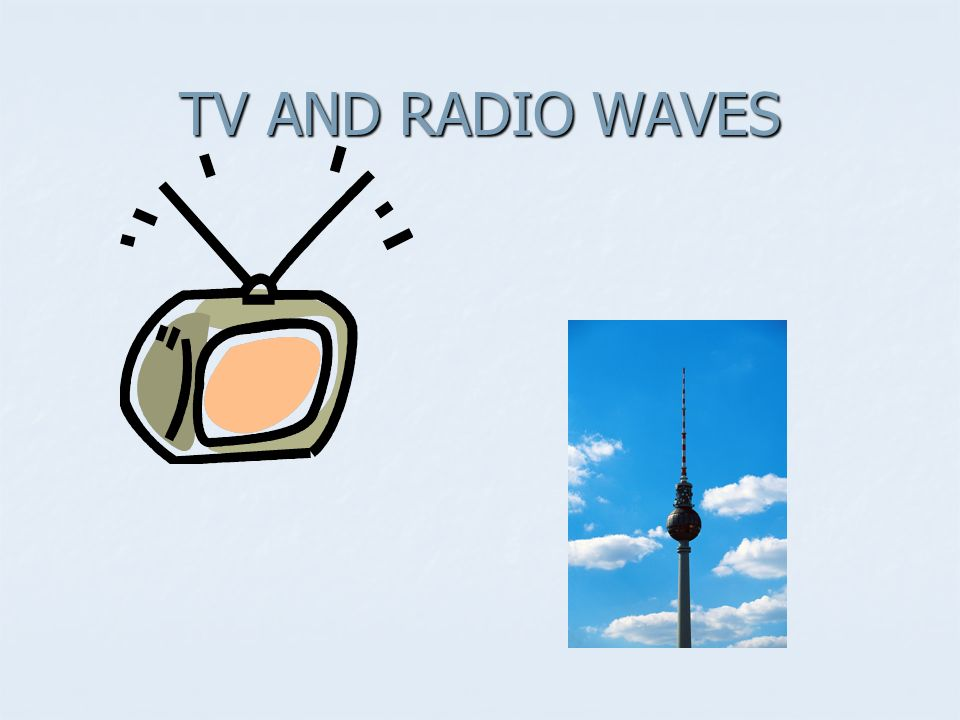 TV AND RADIO WAVES