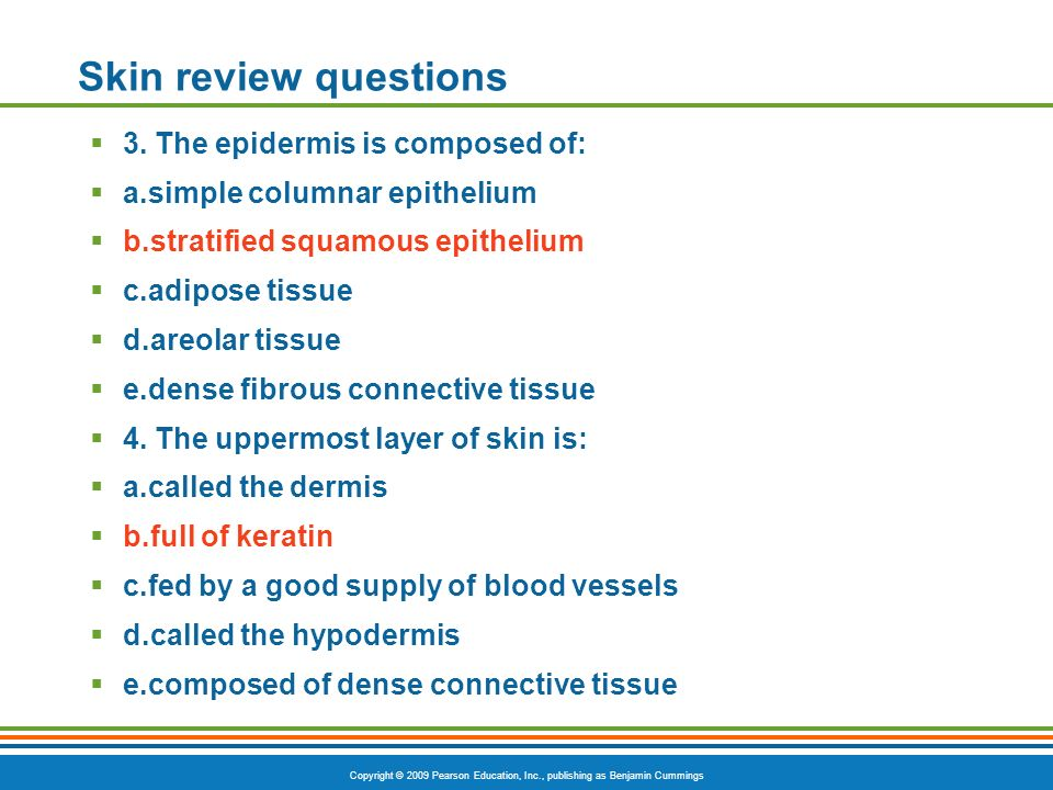Skin review questions 3. The epidermis is composed of: