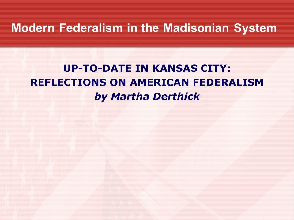 Modern Federalism in the Madisonian System