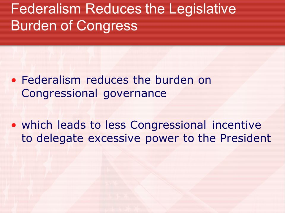 Federalism Reduces the Legislative Burden of Congress