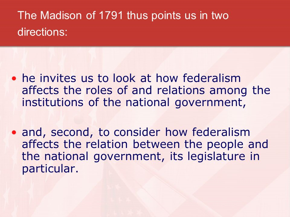The Madison of 1791 thus points us in two directions: