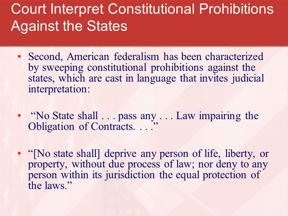 Court Interpret Constitutional Prohibitions Against the States