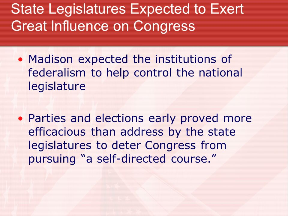 State Legislatures Expected to Exert Great Influence on Congress