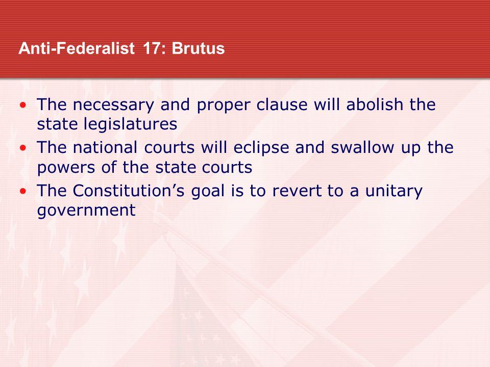 Anti-Federalist 17: Brutus
