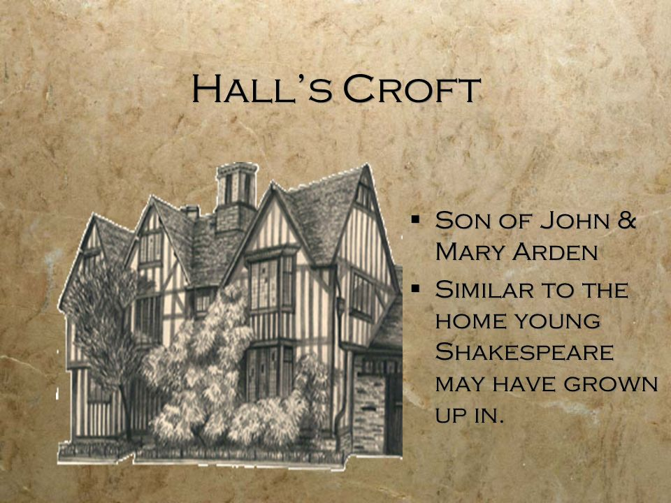 Hall's Croft Son of John & Mary Arden
