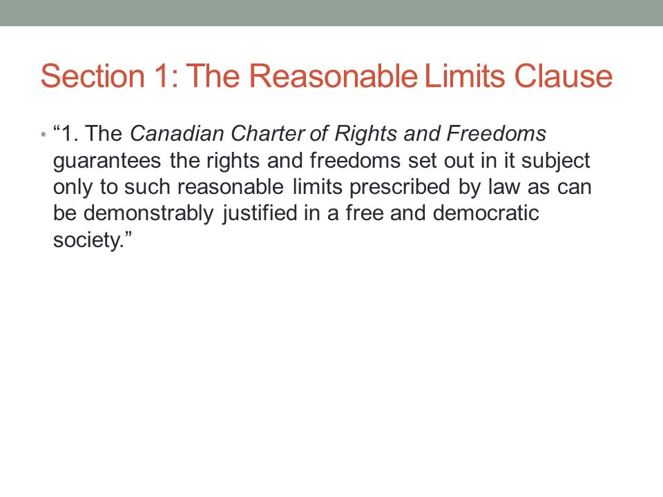 Section 1: The Reasonable Limits Clause