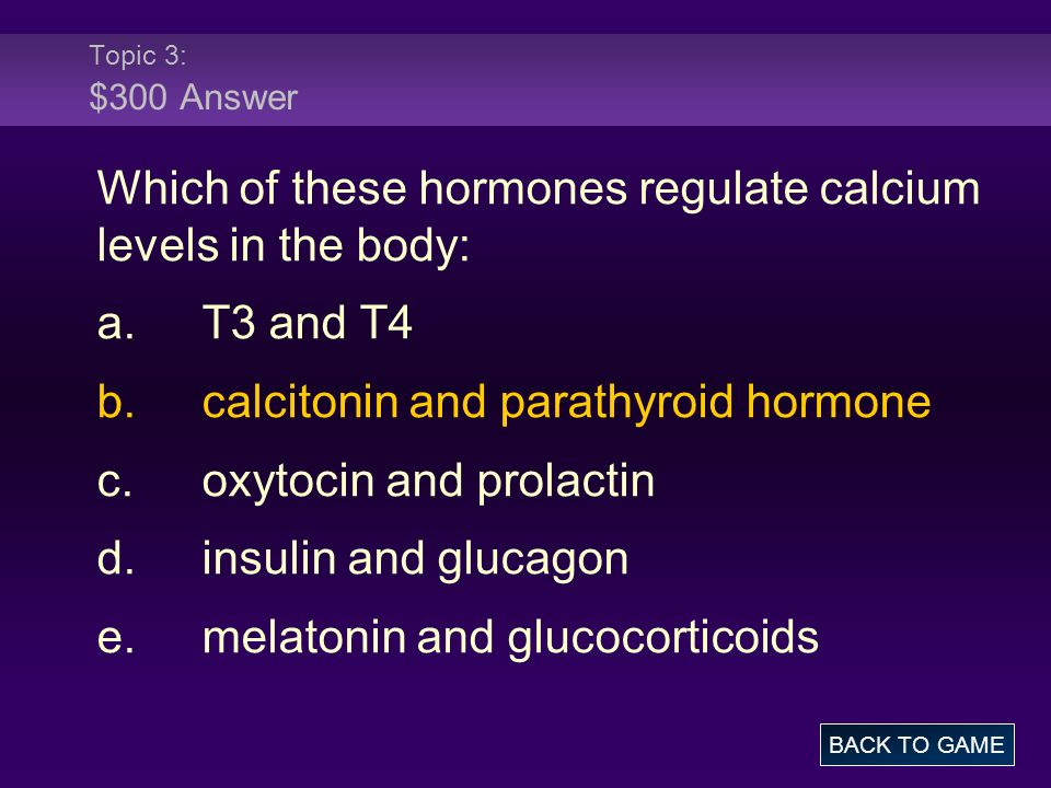 Which of these hormones regulate calcium levels in the body: