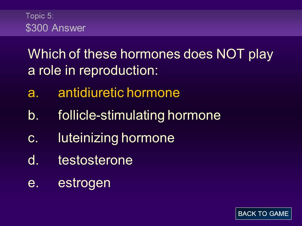 Which of these hormones does NOT play a role in reproduction: