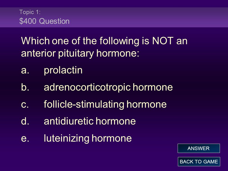 Which one of the following is NOT an anterior pituitary hormone: