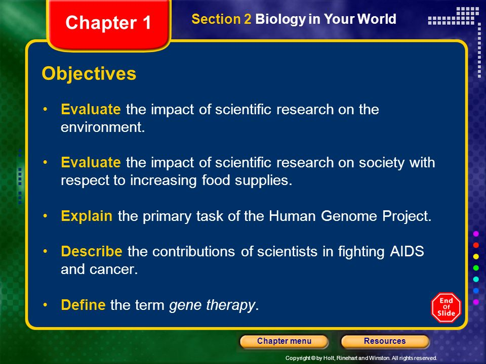 Chapter 1 Section 2 Biology in Your World. Objectives. Evaluate the impact of scientific research on the environment.