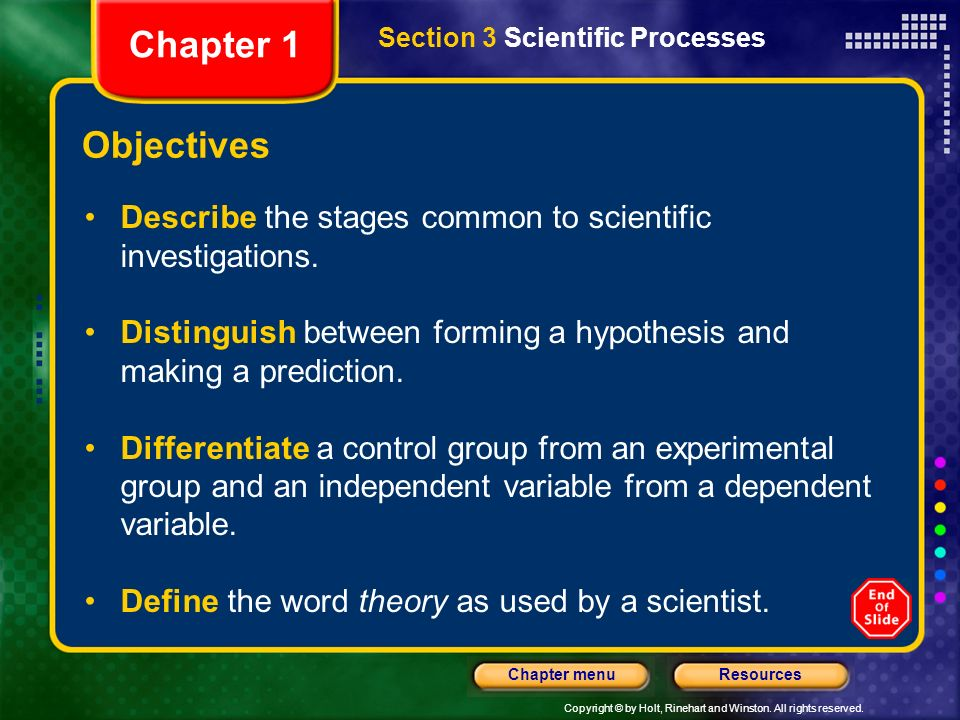 Chapter 1 Section 3 Scientific Processes. Objectives. Describe the stages common to scientific investigations.