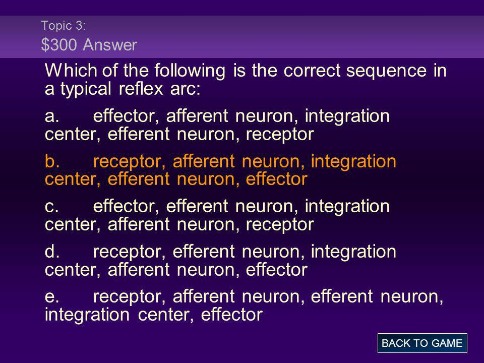Topic 3: $300 Answer Which of the following is the correct sequence in a typical reflex arc: