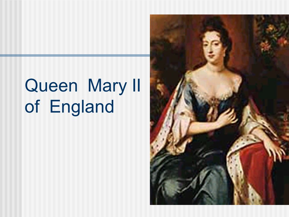 Queen Mary II of England