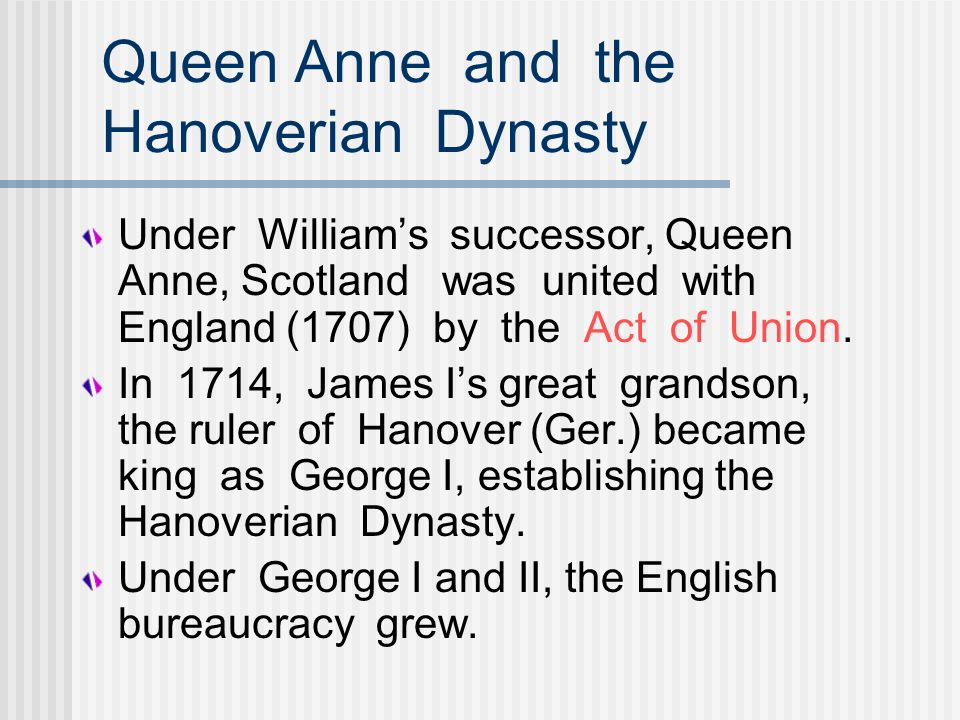Queen Anne and the Hanoverian Dynasty