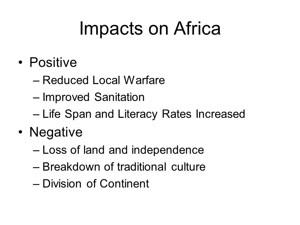 Impacts on Africa Positive Negative Reduced Local Warfare