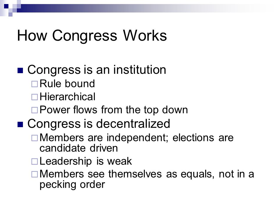 How Congress Works Congress is an institution