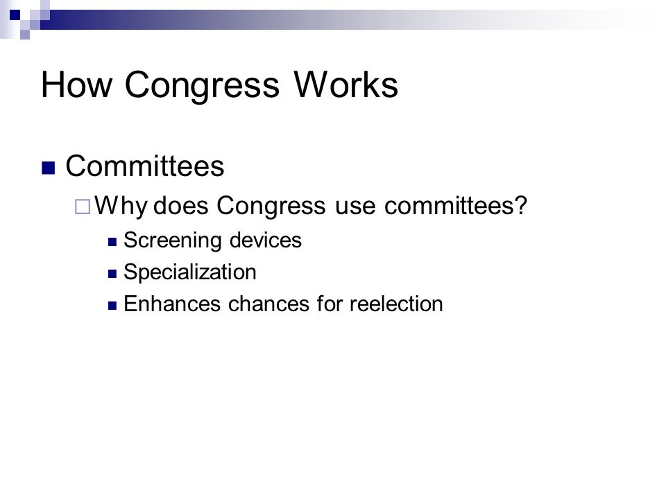 How Congress Works Committees Why does Congress use committees