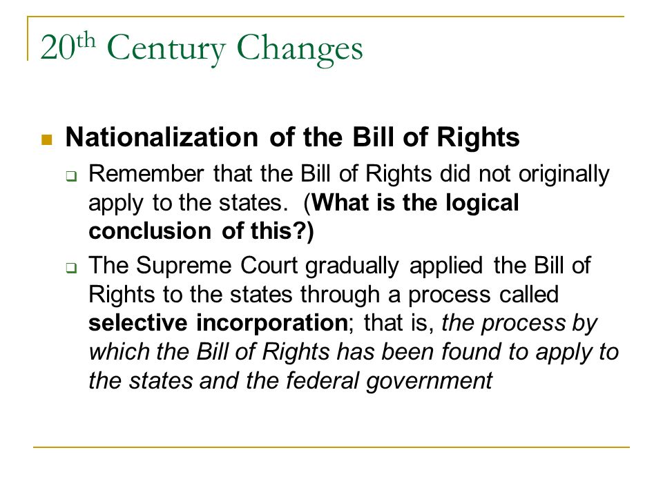 20th Century Changes Nationalization of the Bill of Rights