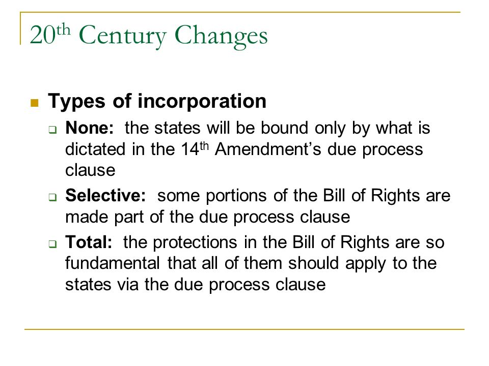 20th Century Changes Types of incorporation
