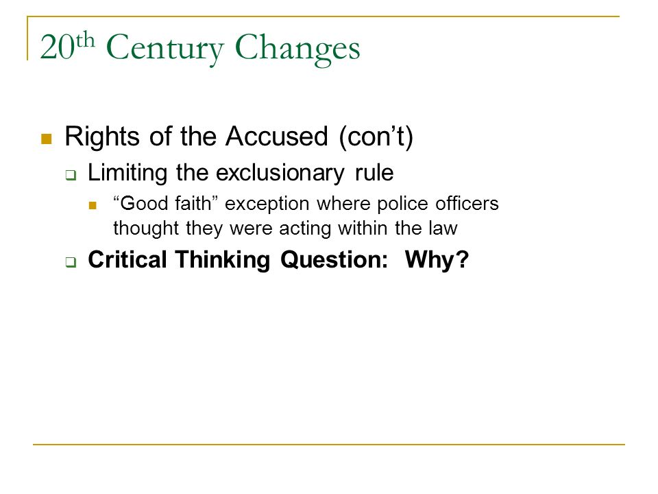20th Century Changes Rights of the Accused (con't)