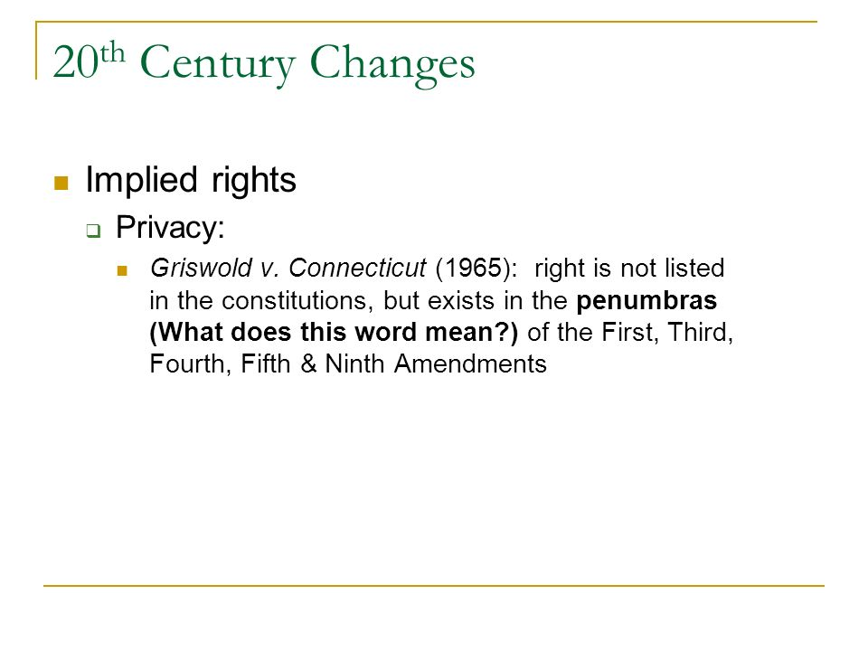 20th Century Changes Implied rights Privacy: