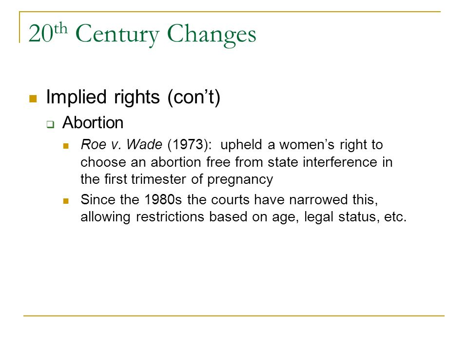 20th Century Changes Implied rights (con't) Abortion