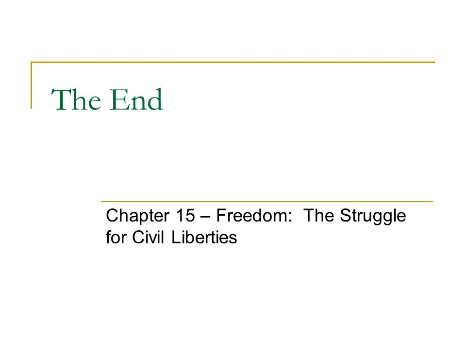 Chapter 15 – Freedom: The Struggle for Civil Liberties
