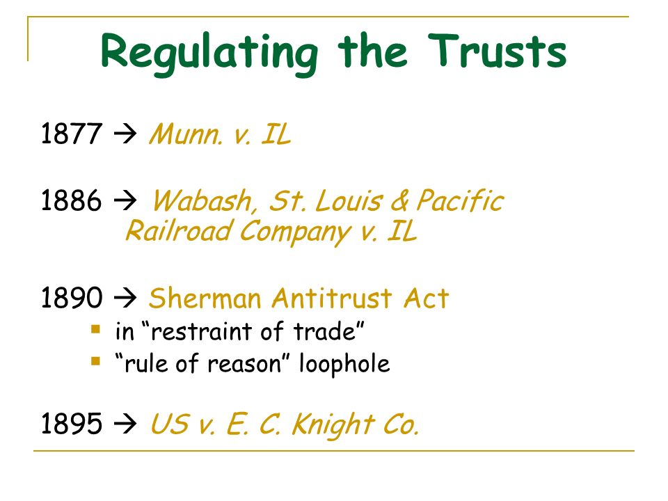 sherman antitrust act and trading company Congress passed the first antitrust law, the sherman act, in 1890 as a comprehensive charter of economic liberty aimed at preserving free and unfettered competition as the rule of trade.