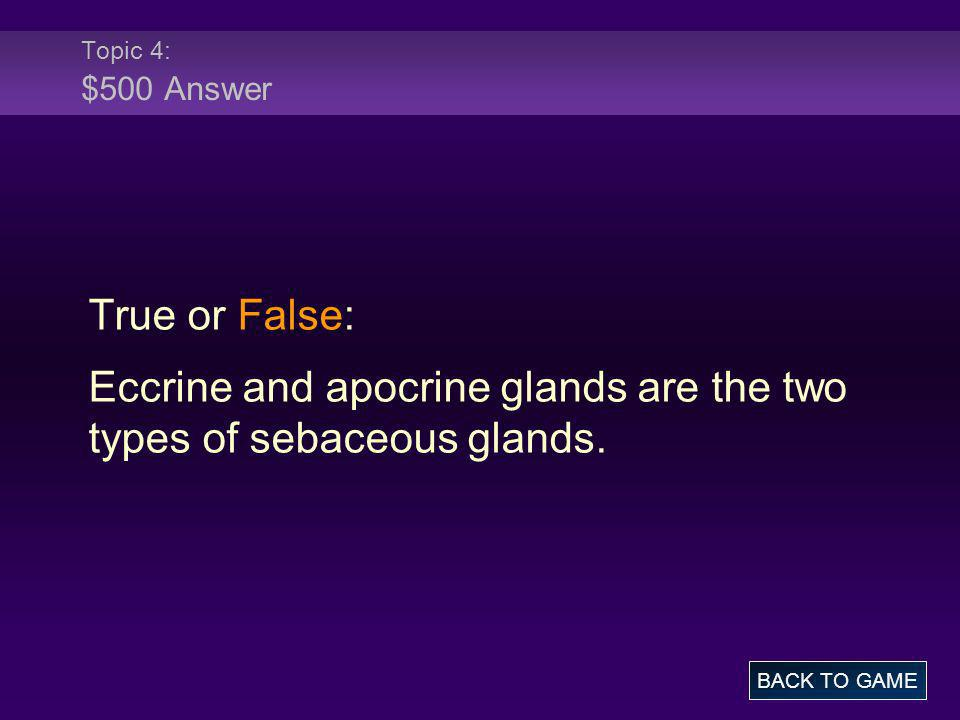 Eccrine and apocrine glands are the two types of sebaceous glands.