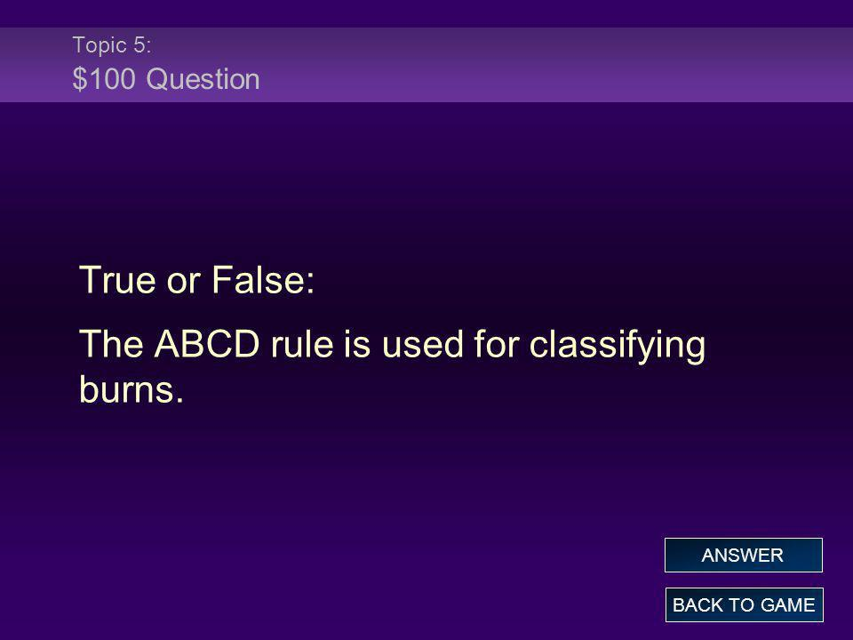 The ABCD rule is used for classifying burns.