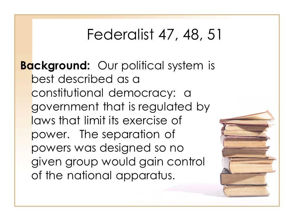 Federalist 47, 48, 51