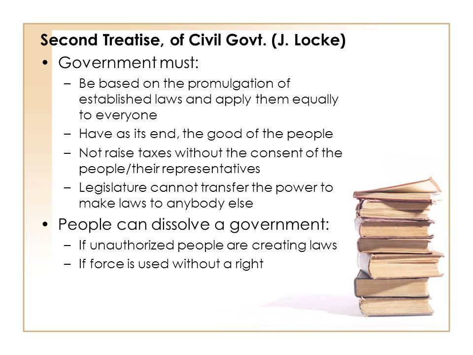 Second Treatise, of Civil Govt. (J. Locke) Government must: