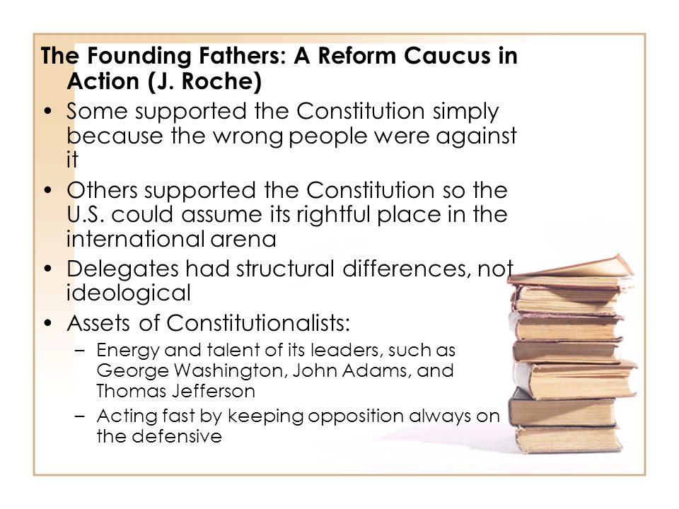 The Founding Fathers: A Reform Caucus in Action (J. Roche)