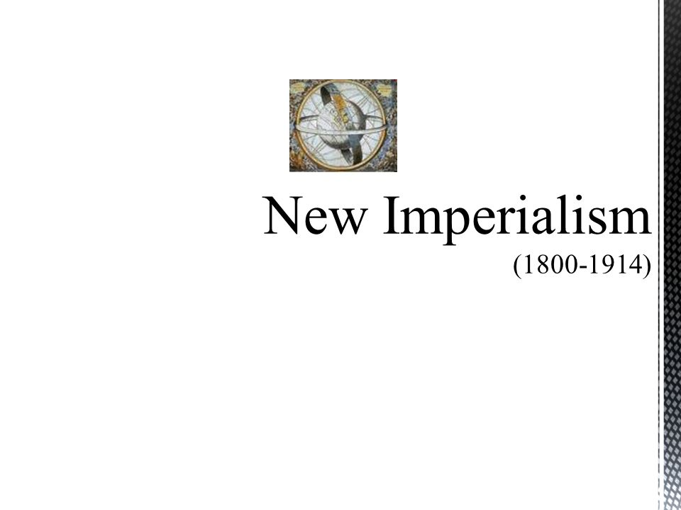 New Imperialism ( )