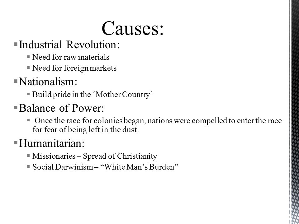Causes: Industrial Revolution: Nationalism: Balance of Power: