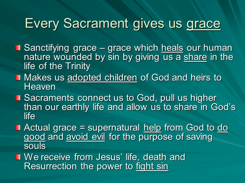 Every Sacrament gives us grace