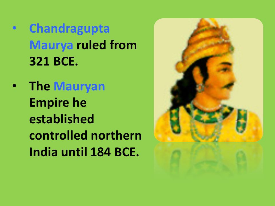 contributions to india from maurya empire The mauryan period represents the third major period in the indian cultural  history after the  ashoka emerged as the most powerful king of the maurya  dynasty  donations by the guild are also mentioned at several places.