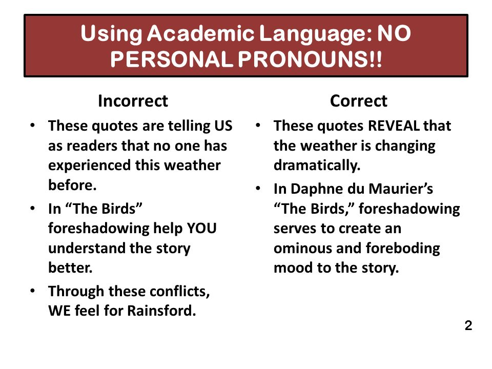 Using Academic Language: NO PERSONAL PRONOUNS!!