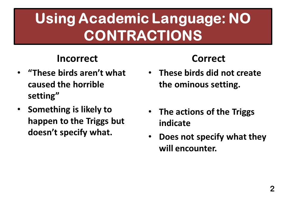 Using Academic Language: NO CONTRACTIONS