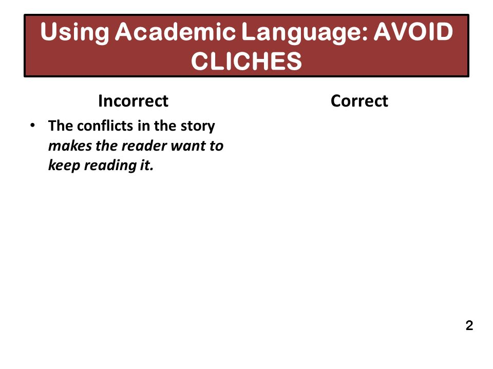 Using Academic Language: AVOID CLICHES