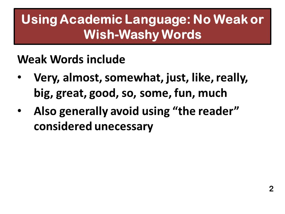 Using Academic Language: No Weak or Wish-Washy Words