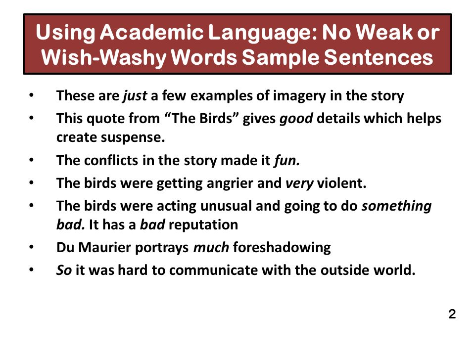 Using Academic Language: No Weak or Wish-Washy Words Sample Sentences