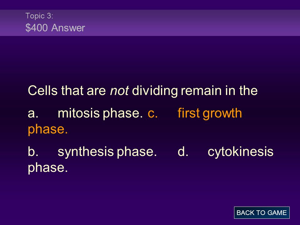 Cells that are not dividing remain in the