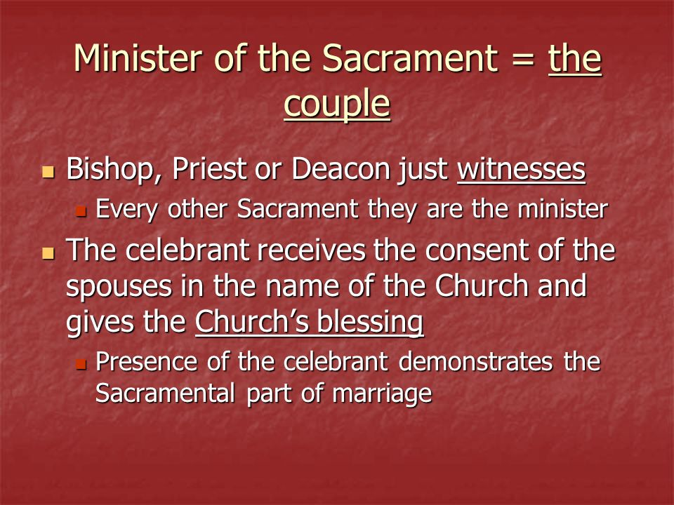 Minister of the Sacrament = the couple