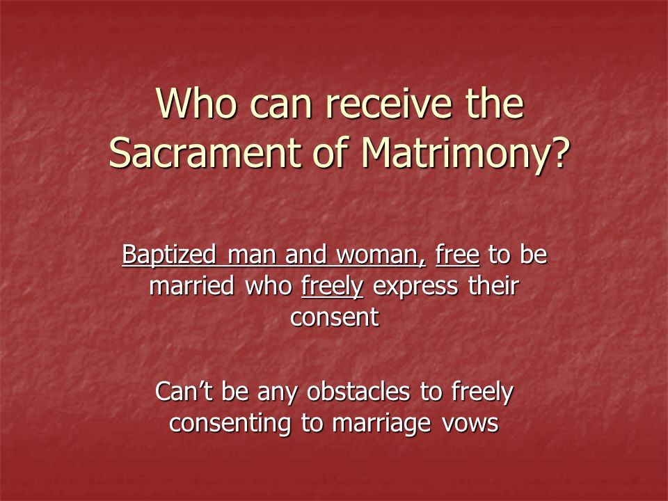 Who can receive the Sacrament of Matrimony