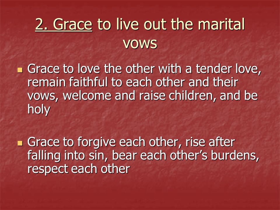 2. Grace to live out the marital vows