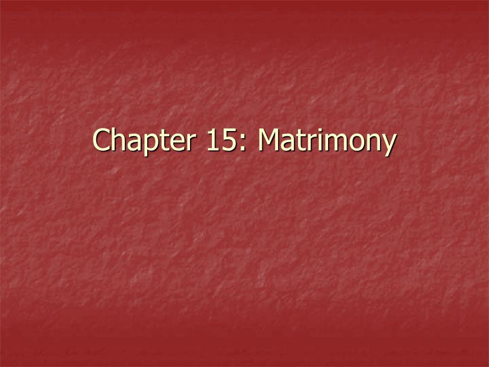 Chapter 15: Matrimony