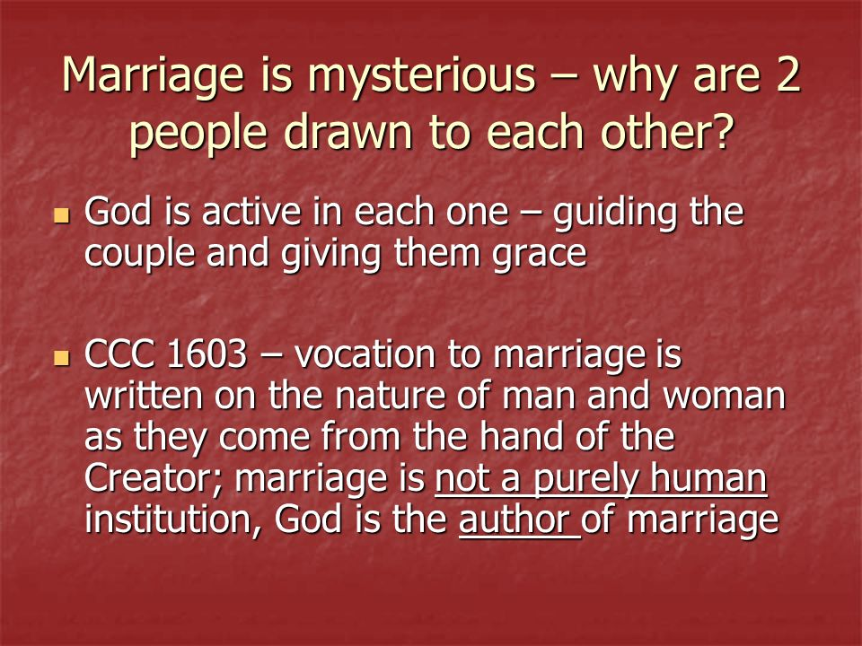 Marriage is mysterious – why are 2 people drawn to each other