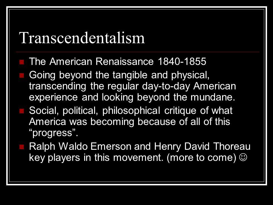 Transcendentalism The American Renaissance 1840-1855