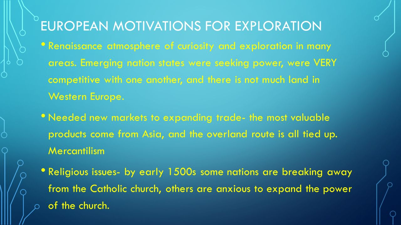 european motivation European exploration 1400 – 1500 (adapted from discovery education) why did europeans first arrive in the americas european leaders like spain's king ferdinand.